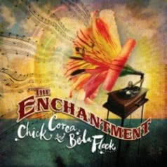 CHICK COREA & BELA FLECK The Enchantment