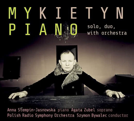 PAWEŁ MYKIETYN Piano solo, duo, with orchestra