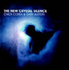 CHICK COREA & GARY BURTON The New Crystal Silence