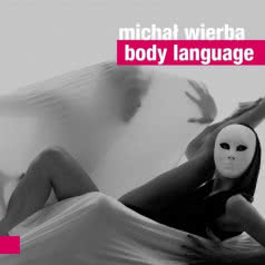 MICHAŁ WIERBA Body Language