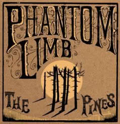 PHANTOM LIMB The Pines