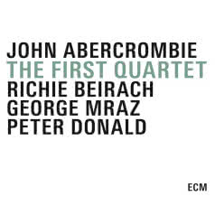 JOHN ABERCROMBIE The First Quartet