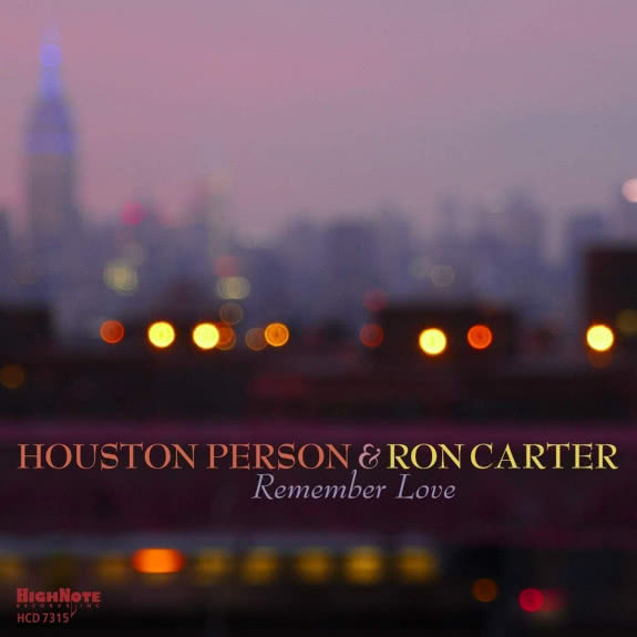 <span>HOUSTON PERSON & RON CARTER</span> Remember Love