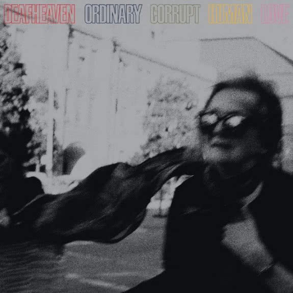 <span>DEAFHEAVEN</span> Ordinary Corrupt Human Love