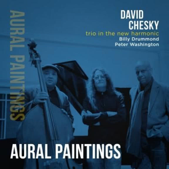 <span>DAVID CHESKY</span> Trio In the New Harmonic: Aural Paintings