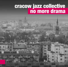 CRACOW JAZZ COLLECTIVE No More Drama