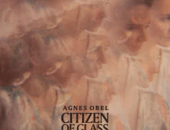 <span>AGNES OBEL</span> Citizen of Glass