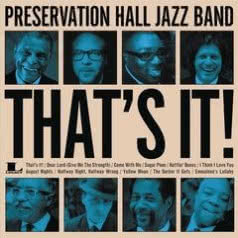 PRESERVATION HALL JAZZ BAND That`s It!