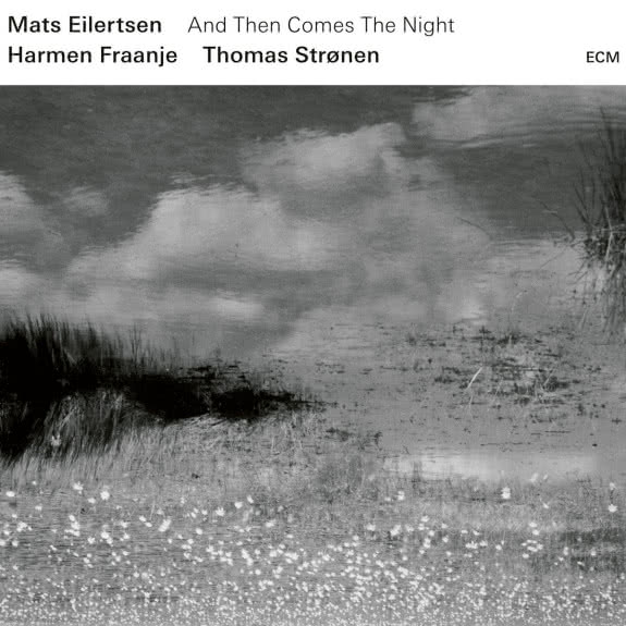 <span>MATS EILERTSEN TRIO</span> And Then Comes The Night