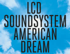 <span>LCD SOUNDSYSTEM</span> American Dream