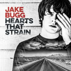 JAKE BUGG Hearts That Strain