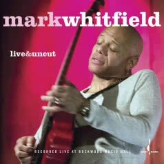 MARK WHITFIELD Live & Uncut