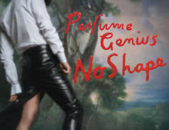 <span>PERFUME GENIUS</span> No Shape
