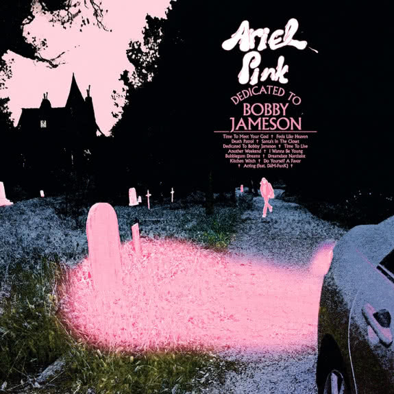 <span>ARIEL PINK</span> Dedicated to Bobby Jameson