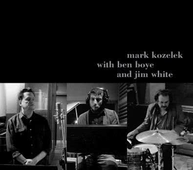 MARK KOZELEK Mark Kozelek with Ben Boye and Jim White