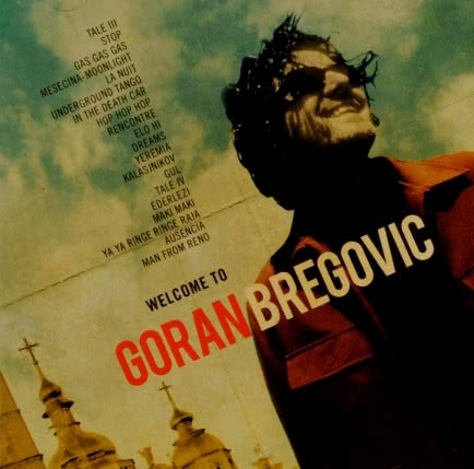 GORAN BREGOVIĆ Welcome To Goran Bregović
