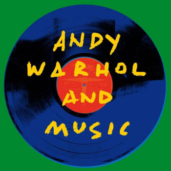 Andy Warhol and Music