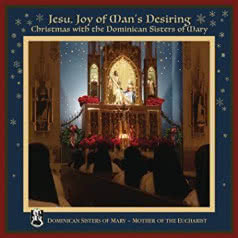 DOMINICAN SISTERS OF MARY Jesu, Joy of Man's Desiring