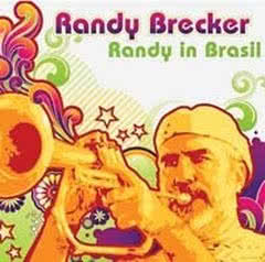 RANDY BRECKER Randy In Brasil