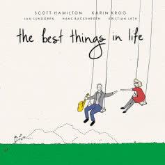 SCOTT HAMILTON / KARIN KROG The Best Things in Life
