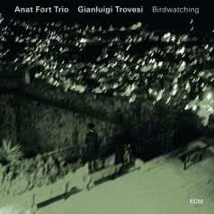 ANAT FORT TRIO / GIANLUIGI TROVESI Birdwatching