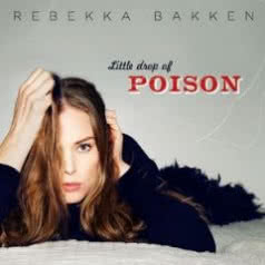 REBEKKA BAKKEN Little Drop of Poison