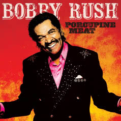 BOBBY RUSH Porcupine Meat