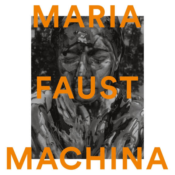 <span>MARIA FAUST</span> Machina