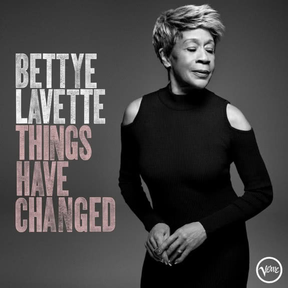 <span>BETTYE LAVETTE</span> Things Have Changed