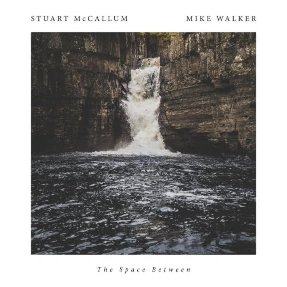 <span>STUART MCCALLUM & MIKE WALKER</span> The Space Between