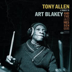 TONY ALLEN A Tribute to Art Blakey and the Jazz Messengers