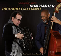 RON CARTER & RICHARD GALLIANO  An Evening with
