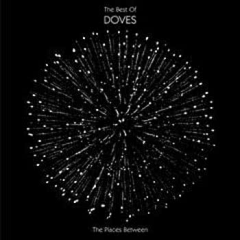 The Places Between: The Best Of Doves