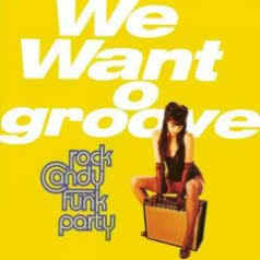 ROCK CANDY FUNK PARTY We Want Grooove