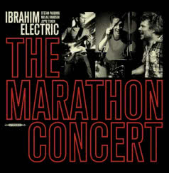 IBRAHIM ELECTRIC The Marathon Concert