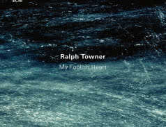 <span>RALPH TOWNER</span> My Foolish Heart