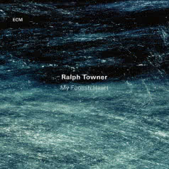 RALPH TOWNER My Foolish Heart