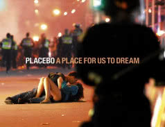<span>PLACEBO</span> A Place For Us To Dream