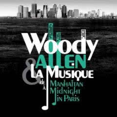 "Woody Allen & La Musique ""Manhattan Midnight In Paris"""