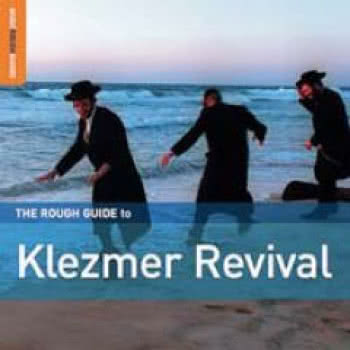 The Rough Guide To Klezmer Revival/ The Rough Guide To Klezmer Revolution