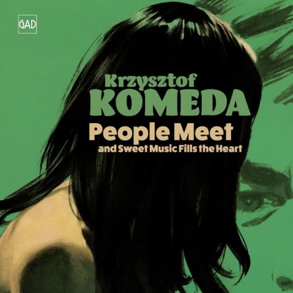 <span>KRZYSZTOF KOMEDA</span> People Meet And Sweet Music Fills The Heart