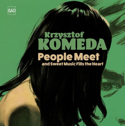 KRZYSZTOF KOMEDA People Meet And Sweet Music Fills The Heart