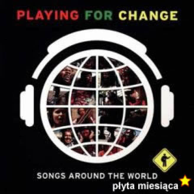 Playing For Change. Songs Around The World