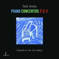 DAVID CHESKY Piano Concertos 2 & 3