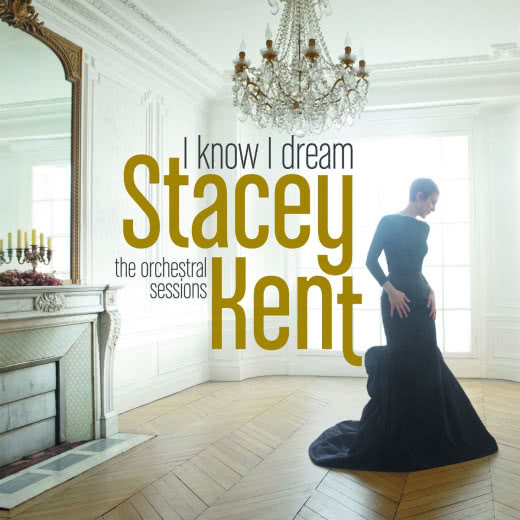 STACEY KENT I Know I Dream
