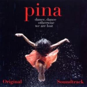 Pina: Original Soundrack