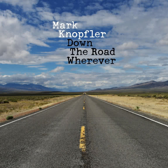 <span>MARK KNOPFLER</span> Down the Road Wherever