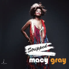 MACY GRAY Stripped