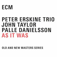 PETER ERSKINE TRIO As It Was