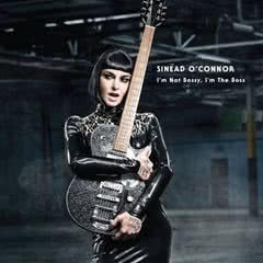 """I`m Not Bossy, I`m The Boss"" - nowa płyta Sinead O`Connor"